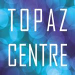 the topaz centre